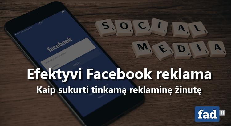 Efektyvios reklamos kūrimas Facebook tinkle