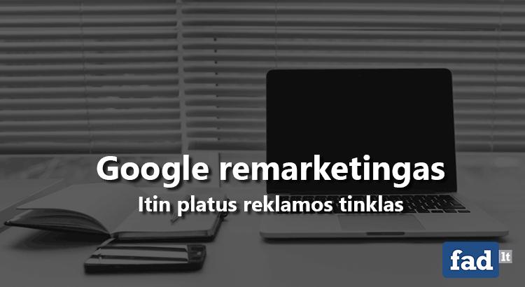 Google pakartotinė rinkodara