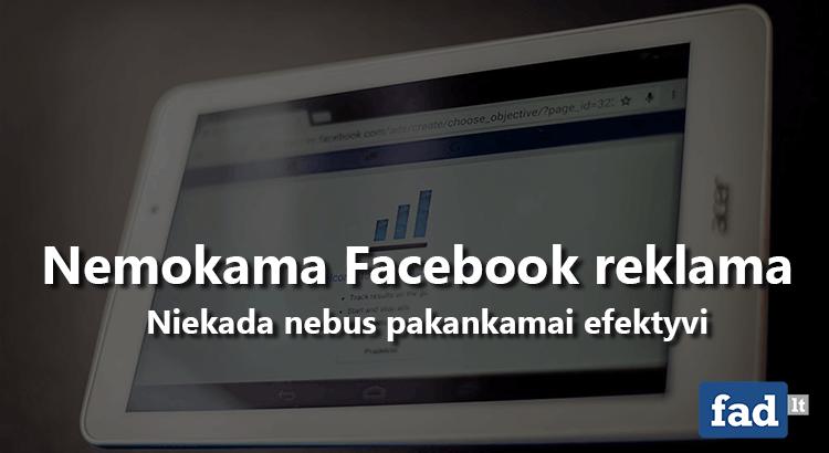 nemokama facebook reklama neefektyvi